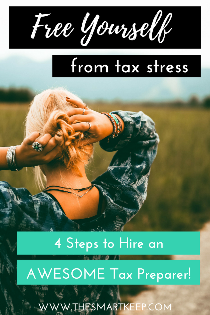 Free yourself from tax stress - 4 steps to hire an awesome tax preparer