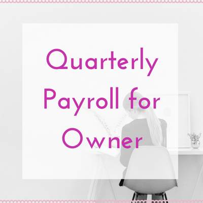 Quarterly Payroll for Owner