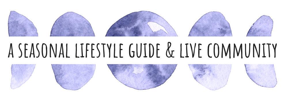 a seasonal lifestyle guide + live community..jpg