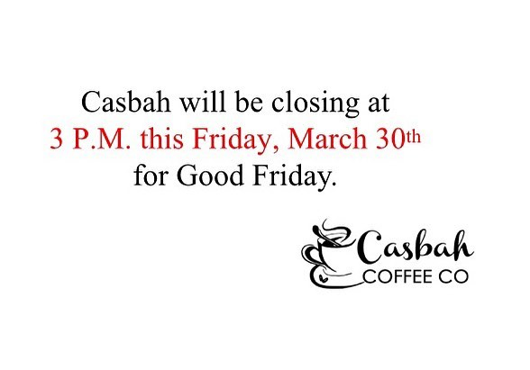 We will be closing at 3:00 on Friday, so come and get your coffee fix early! #casbahcoffeeco #halfday #stillneedcoffee
