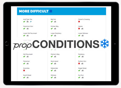 propCONDITIONS enables resorts to SHOW current snow conditions and status of trails and lifts on any page of the site. propCONDITIONS also includes feeds that push conditions data to aggregators such as SnoCountry.  Mobile friendly  Clean design  Intuitive icons  Embed on any page  SnoCountry integration