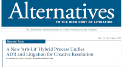 Jennifer Co-Authors Initiative for a New ADR Process - 'Arb-Lit' - with esteemed Gerald Phillips, published in CPR's Alternatives May 2016 Issue.