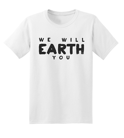 We_Will_Earth_You_Tee__38847.1431469948.500.659.jpg