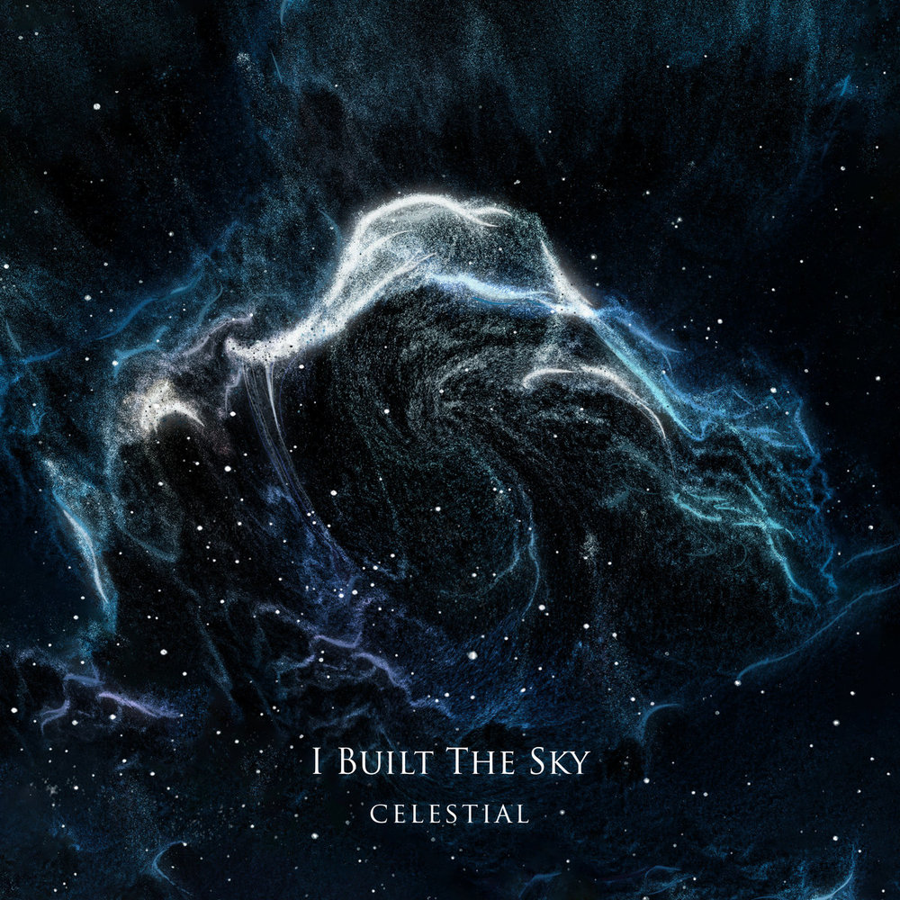 "I Built The Sky - ""Celestial"" (2018)    Facebook    Spotify"