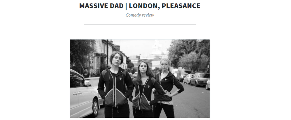 """Massive Dad are exquisitely funny people."" ( Full review here )"
