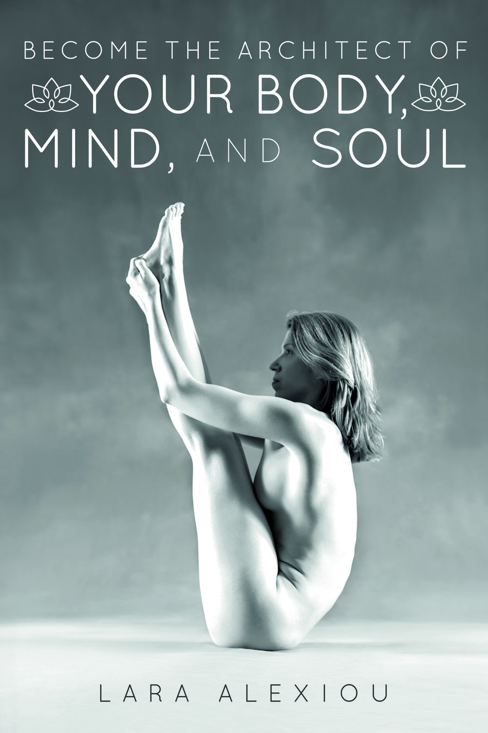 Become the Architect of Your Body Mind, and Soul  available on  Amazon .
