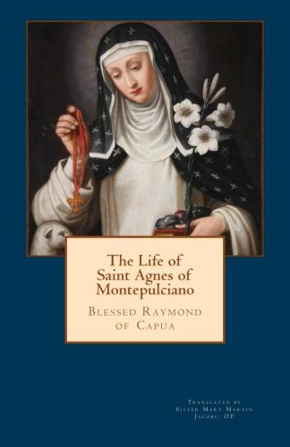 The Life of Saint Agnes of Montepulciano