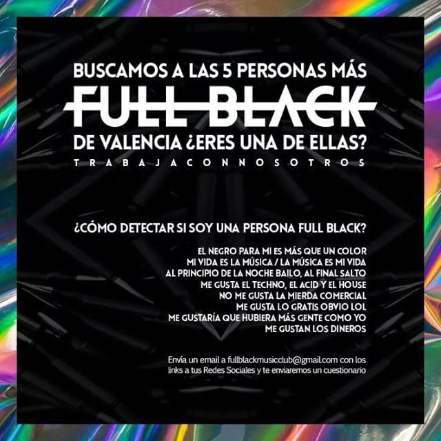 ¿Eres una persona FULL BLACK? Trabaja con nosotros. Envía un email a fullblackmusicclub@gmail.com con los links a tus redes sociales y te enviaremos un cuestionario.