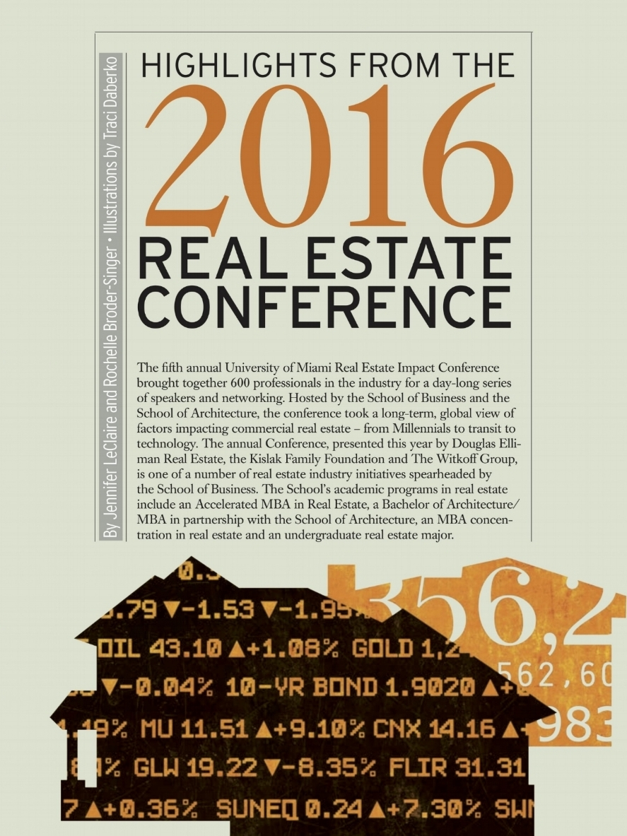 The University of Miami Real Estate Impact Conference 2016 - Highlights in print, plus full session-by-session coverage online.