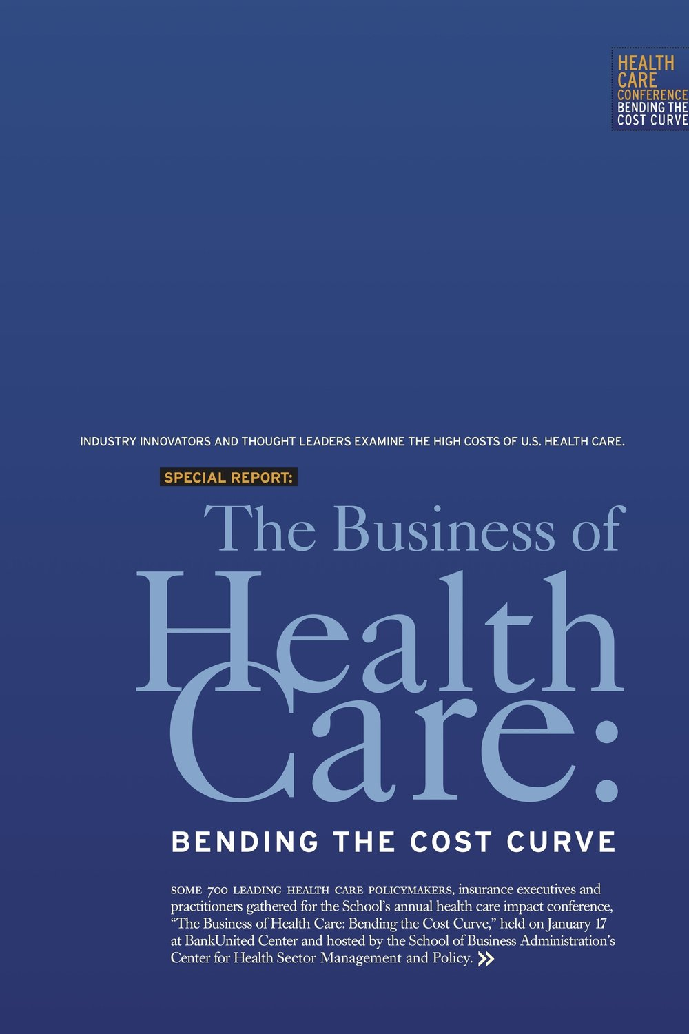 The Business of Health Care - Full online and print coverage of the day-long University of Miami conference.