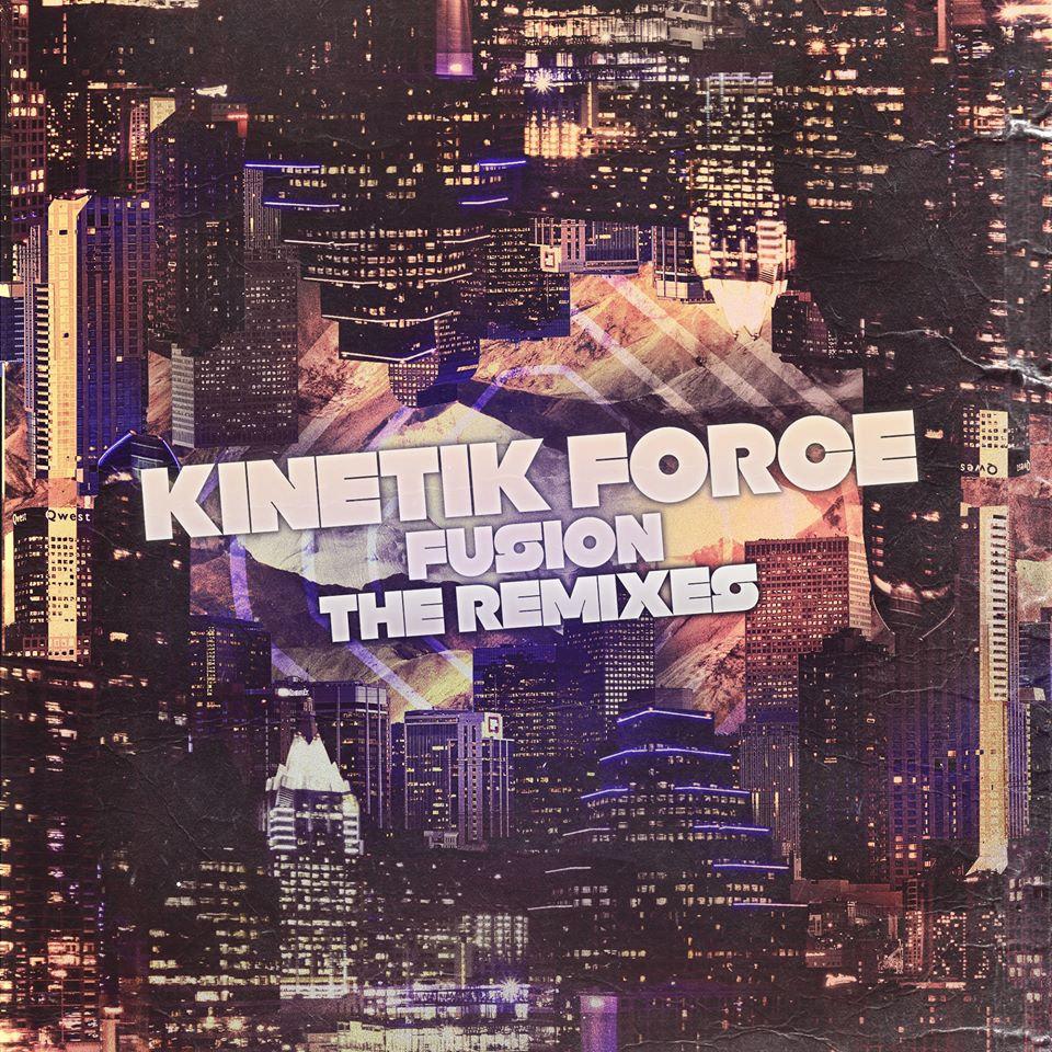 "Kinetik Force - Fusion ""The Remixes"""
