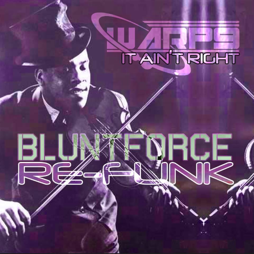Warp9 - It Ain't Right (Blunt Force ReFunk)