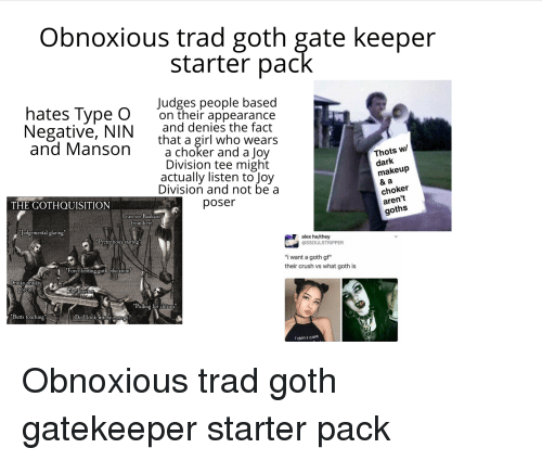 obnoxious-trad-goth-gate-keeper-starter-pack-hates-type-o-34380939.png