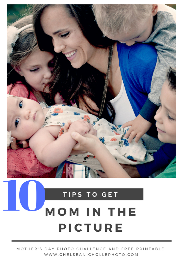 10 Tips for Getting Mom in Photographs