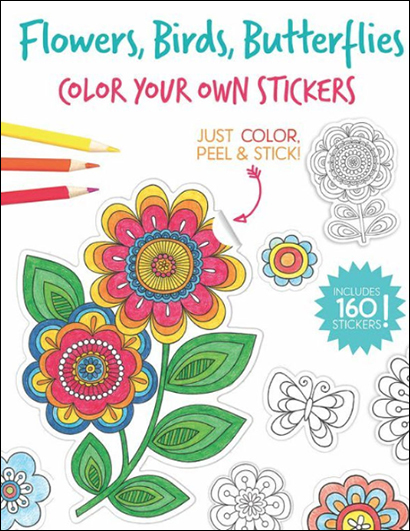 Color Your Own Stickers: Flowers, Birds, Butterflies