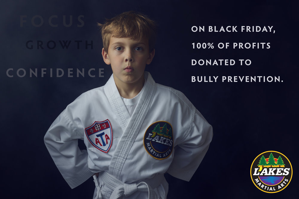 This year Lakes Martial Arts is donating 100% proceeds of sales in our online store to bully prevention in our community. This means we will be able to continue our efforts to stop bullying,  one of the biggest issues facing schools today.