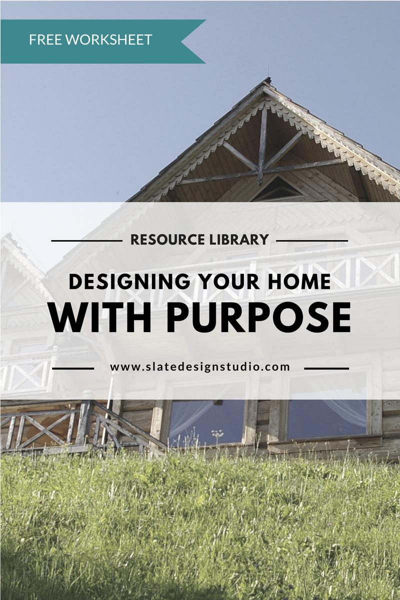 Designing Your Home With Purpose — Slate Design Studio