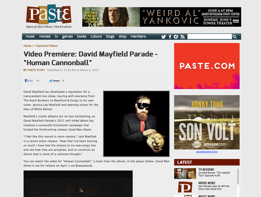 Our music video Human Cannonball premiered on Paste magazine's website to high praise.  It went on to win 2 Telly awards in 2014.