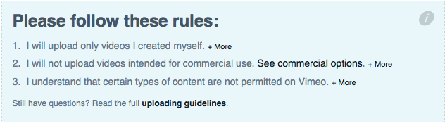 You need to play by rules! (These are Vimeo's)