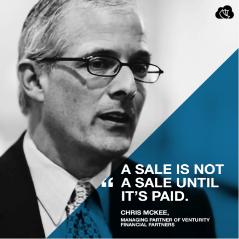 """Sales are not sales until they're collected"" - Chris McKee of Venturity Financial Partners"