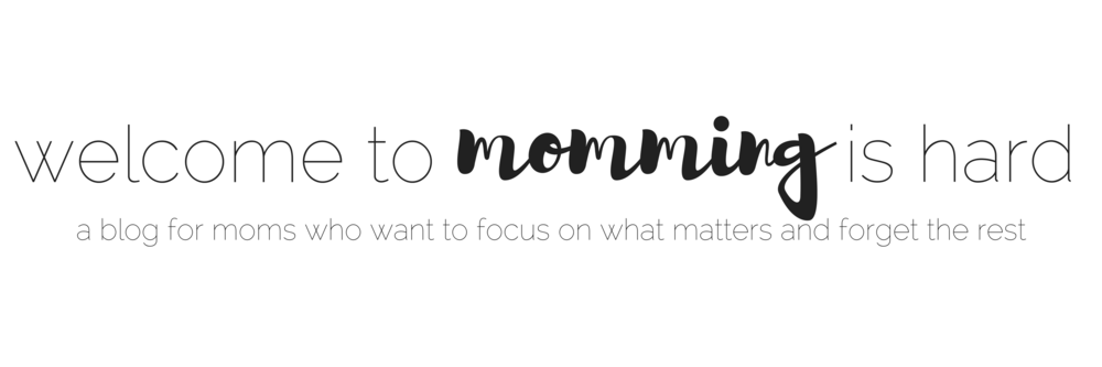welcome to momming is hard | a mom blog for normal moms who aren't perfect and are okay with it