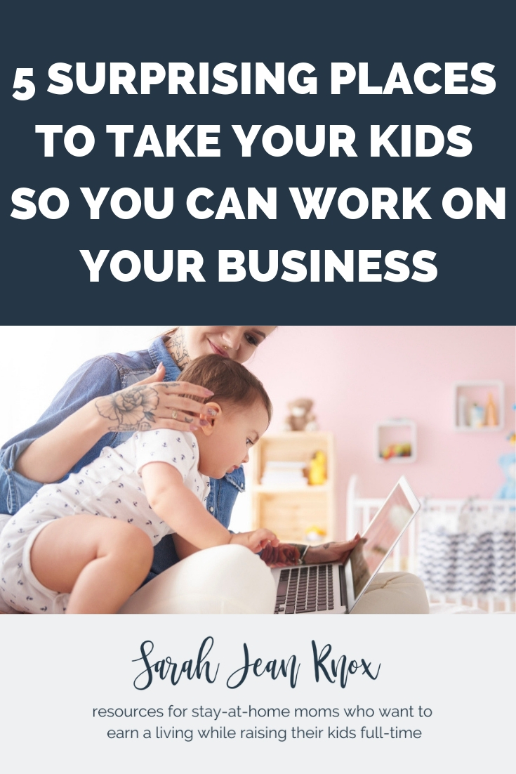 How moms can find time to work on their business and 5 surprising places to bring your kids to you can work | Sarah Jean Knox creates resources for stay at home moms who want to build a business and earn an income while raising their kids fulltime.