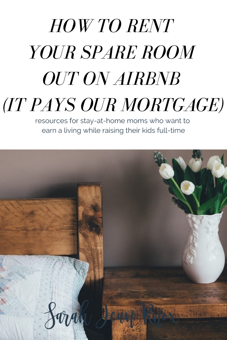 How to start and price your airbnb | Sarah Jean Knox creates resources for stay at home moms who want to earn passive income and spend more times with their kids