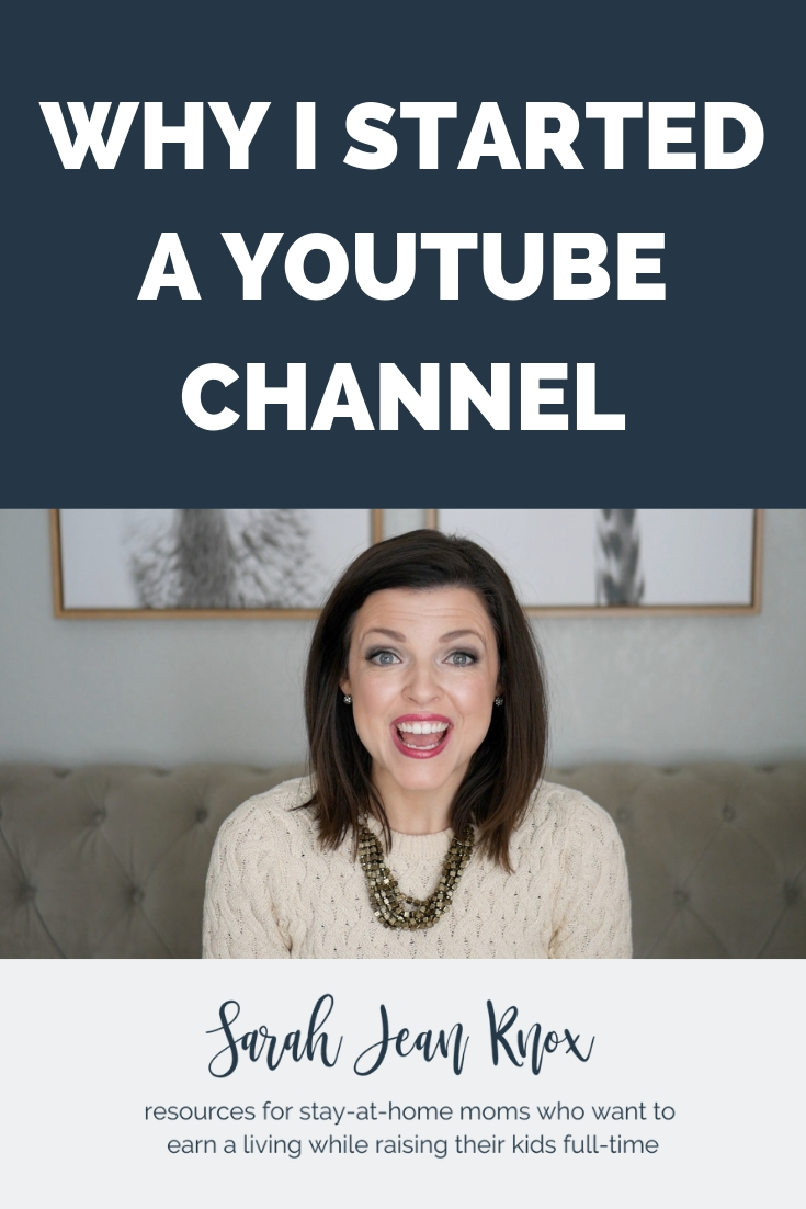 Why I'm launching a YouTube Channel! | Sarah Jean Knox creates resources for stay at home moms who want earn a fulltime income.