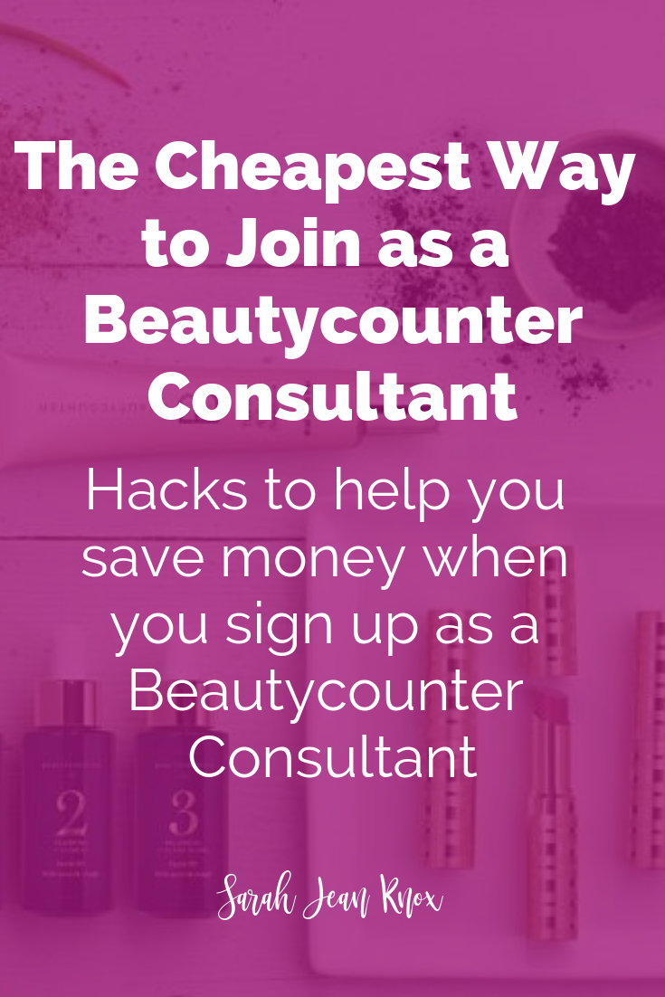 Money-Saving Hacks when joining Beautycounter as a consultant | So you're thinking about becoming a Beautycounter consultant, but you're looking at the starter sets and wondering if you really need to invest in all the product to run a successful Business. The Getting Started Kit is only $98 and comes with $79 worth of amazing product, but the discounted product packs start at $285.   I understand that the $383 seems like a lot to get started. I remember the feeling at the pit of my stomach when I joined wondering if I had made the right decision. I am so glad I decided to take the leap and partner.  I was able to earn my initial investment back in the first 6 weeks of working with Beautycounter, and I was able to 10X my initial investment in my first 6 months | Sarah Jean Knox creates resources for stay at home moms who want to earn an income while raising their kids fulltime