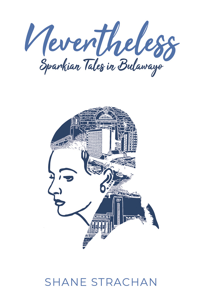Out Now - My latest publication, Nevertheless: Sparkian Tales in Bulawayo (Zimbabwe: amaBooks), is now available from African Books Collective in print and e-formats. This collection of short fiction was supported by Creative Scotland and the National Library of Scotland in celebration of Muriel Spark's centenary in 2018.