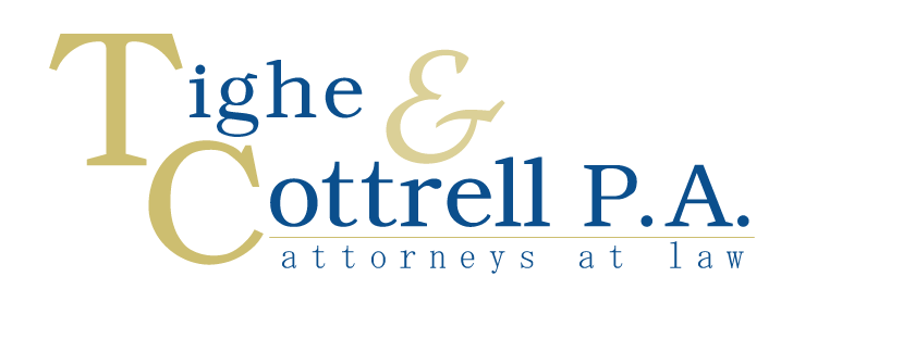 TIGHE & COTTRELL, P.A. has been providing legal services in the region for over 20 years. Our mission is to provide individual and business clients with a broad range of legal services in a professional, efficient, and ethical manner.