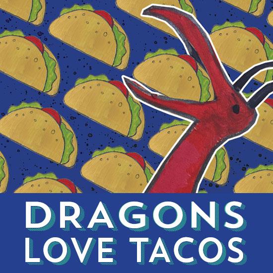 Dragons-Tacos