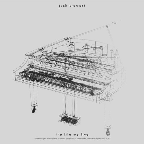Josh Stewart - The Life We Live -  Composer