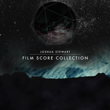 Josh Stewart - Film Score Collection -  Composer
