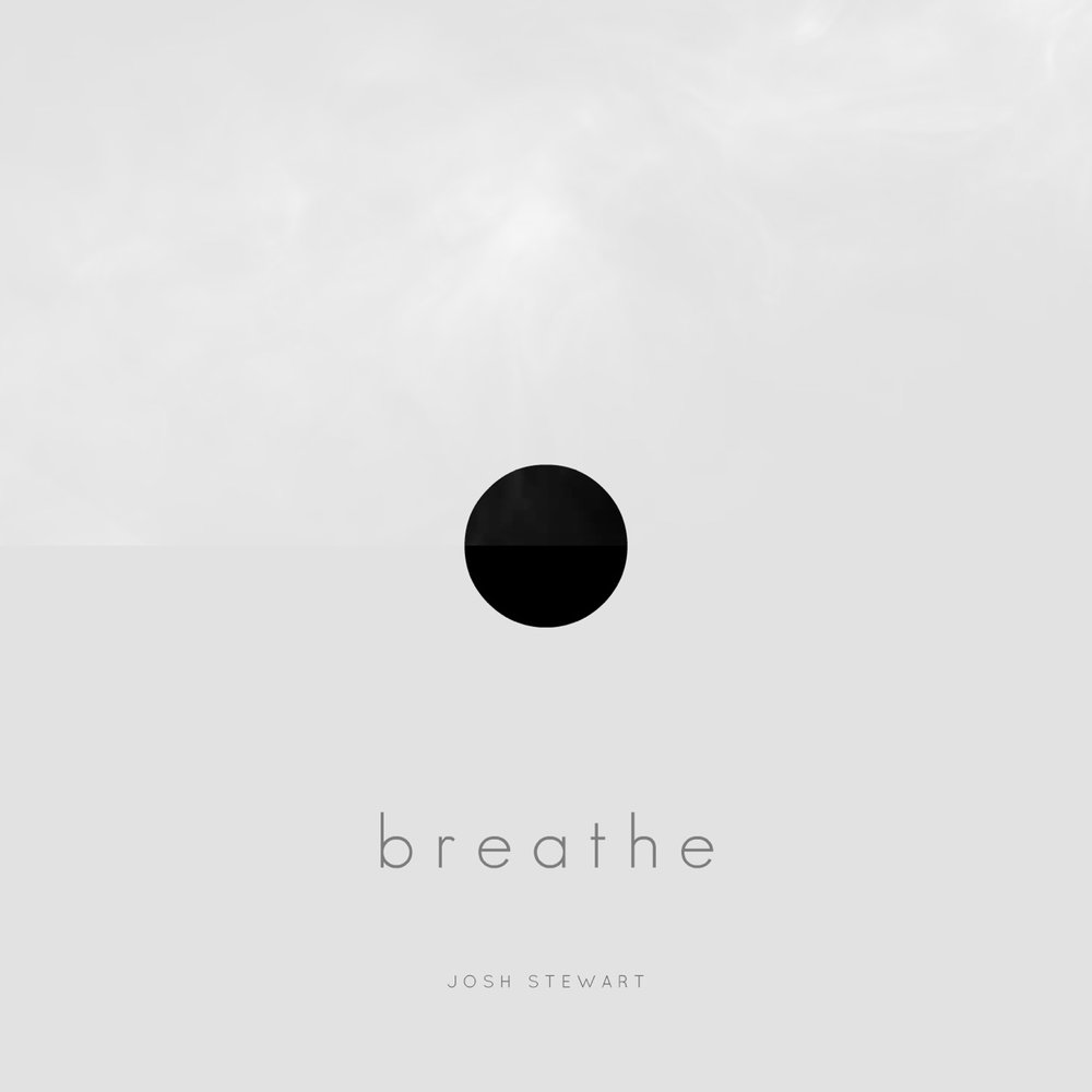 Josh Stewart - Breathe -  Composer
