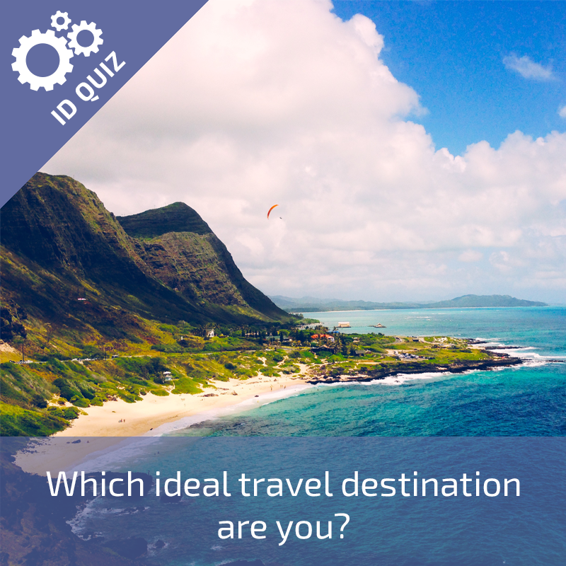 Which ideal travel destination are you.png