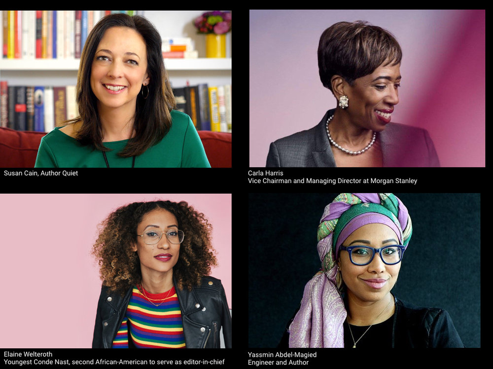 L-R:  Susan Cain , Author Quiet  Carla Harris , Vice chairman, managing director, and senior client adviser, Morgan Stanley,  Elaine Welteroth , youngest ever, second ever African American editor of a Conde Nast title (Teen Vogue),  Yassmin Abdel-Magied , Engineer and Author.