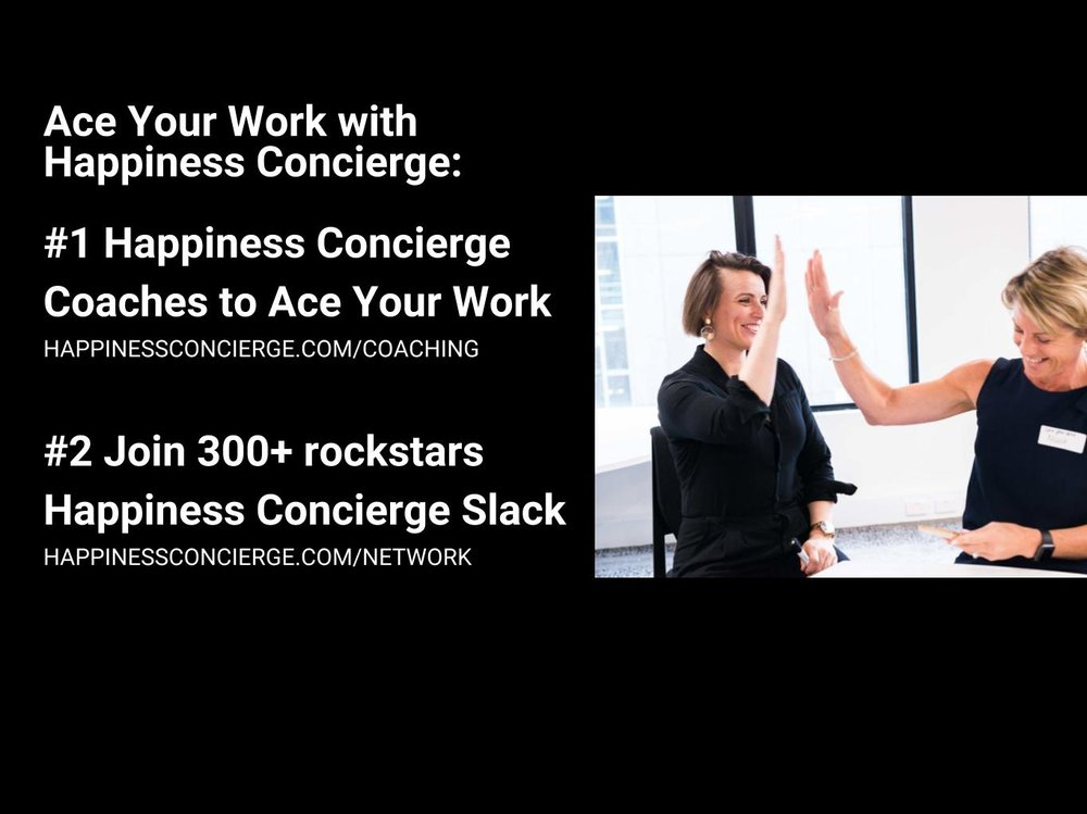 www.happinessconcierge.com/coaching    www.happinessconcierge.com/network