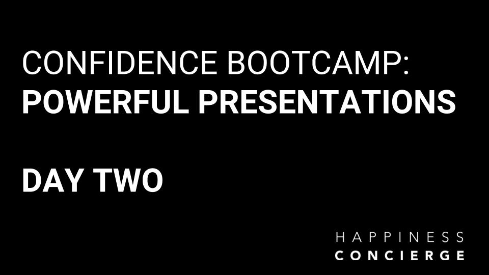 181012 Happiness Concierge Confidence Bootcamp DAY TWO.jpg