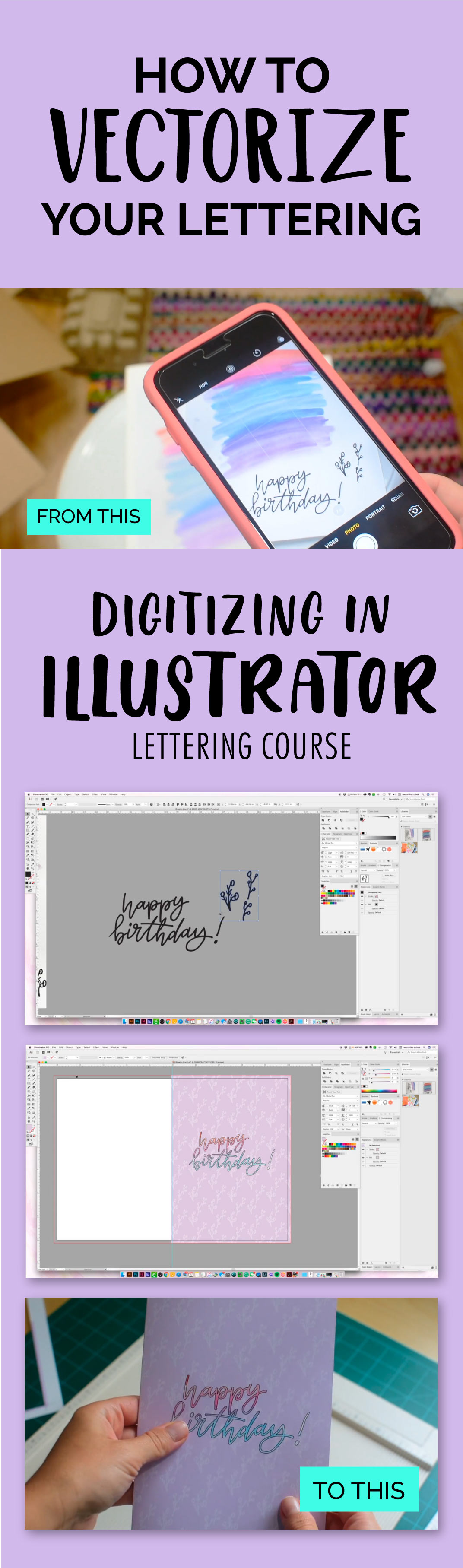 Learn how to digitize your lettering using Illustrator Course. Create your own greeting card, from simple lettering and watercolor to a finished birthday card, printed and ready to gift.
