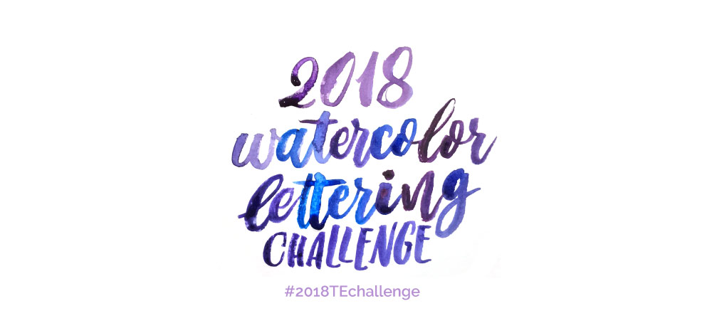 2018 Watercolor Lettering challenge by @twoeasels #2018techallenge brush lettering
