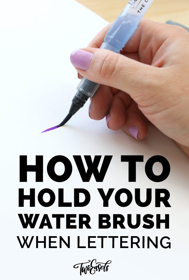 How to hold your waterbrush when hand lettering TwoEasels