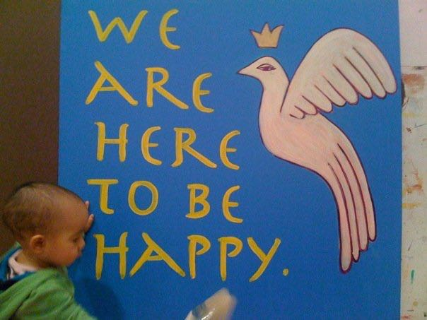 We Are Here to be Happy