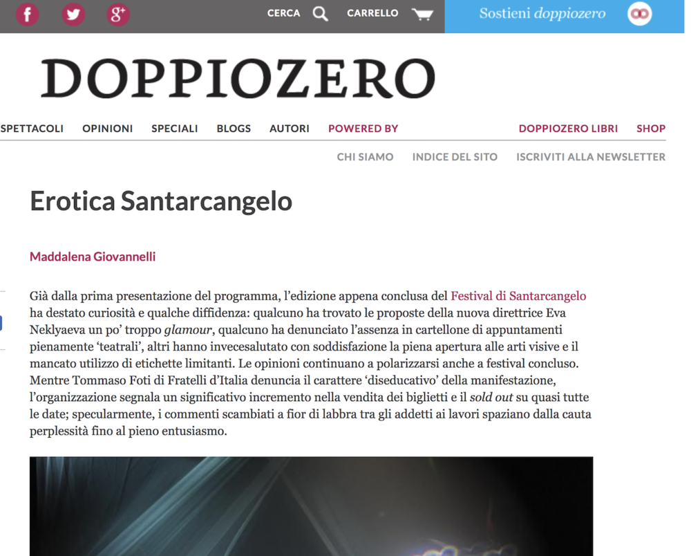 "DOPPIOZERO     Review:  ""To make the investigation interesting is not so much the ambiguous line of demarcation between truth and fiction already experienced by many contemporary performances, but rather the provocative forcing of many stereotypes on an already widely discussed subject."""