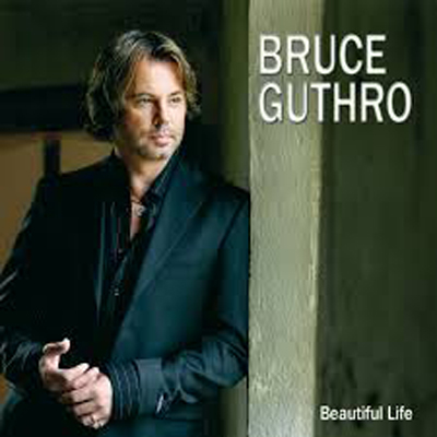 Bruce Guthro - Beautiful Life