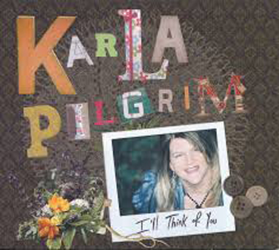 Karla Pilgrim - I'll Think of You