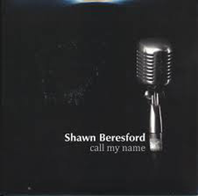Shawn Beresford - Call my Name