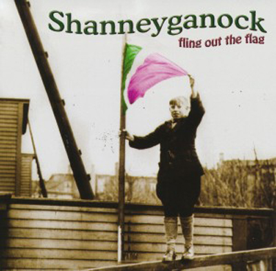 Shanneyganock - Fling Out the Flag