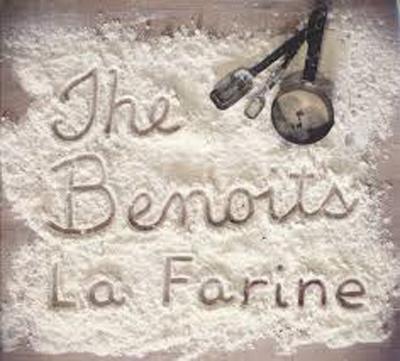 The Benoits - La Farine