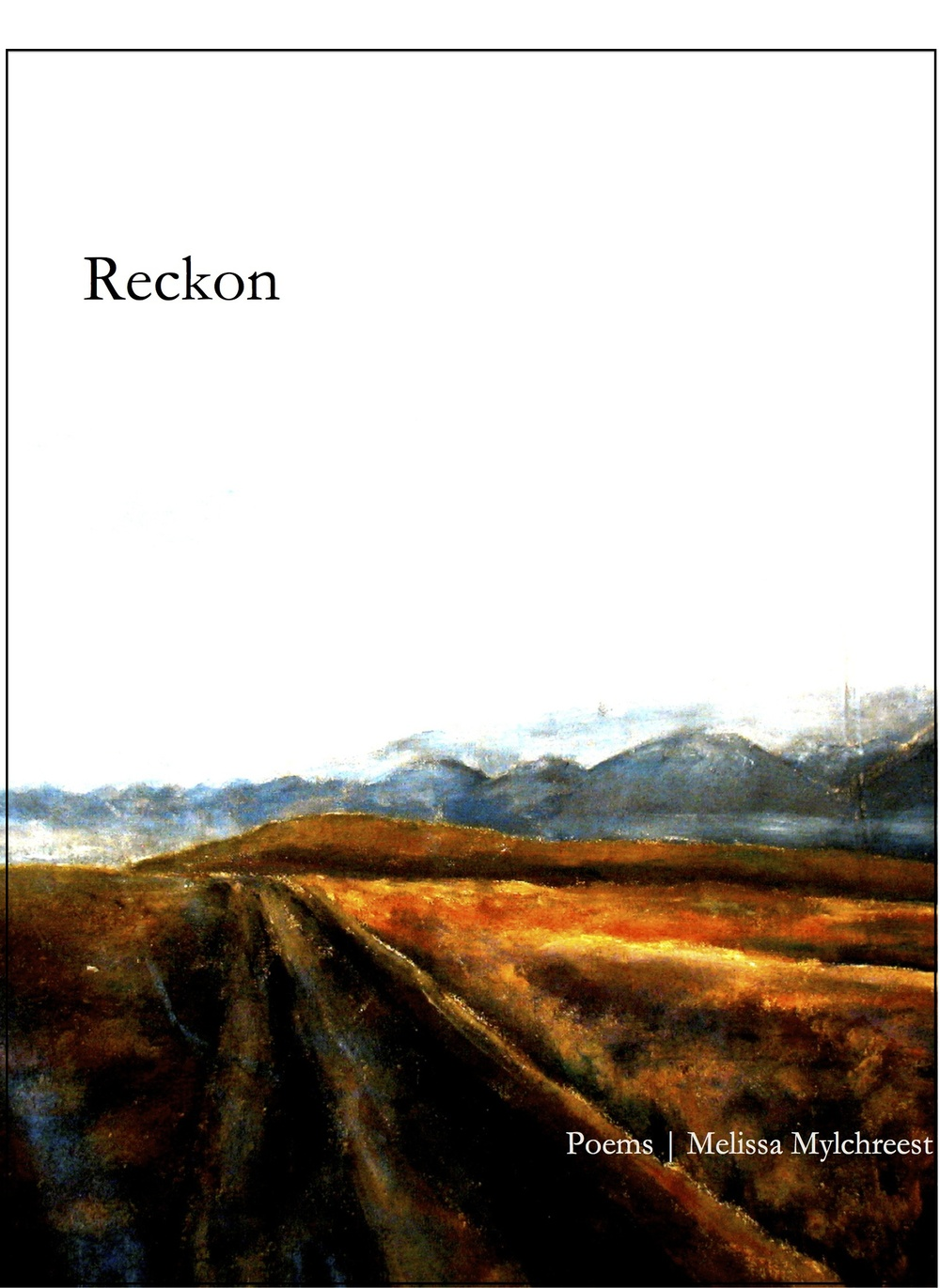 Reckon , 2013, chapbook. Winner of the Merriam-Frontier Award. Limited availability; contact me for copies.